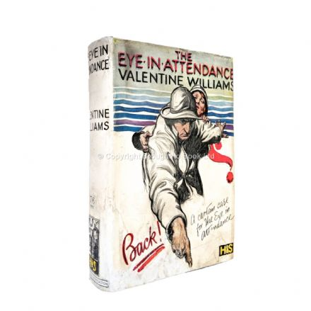 The Eye in Attendance by Valentine Williams First Edition Hodder & Stoughton 1927